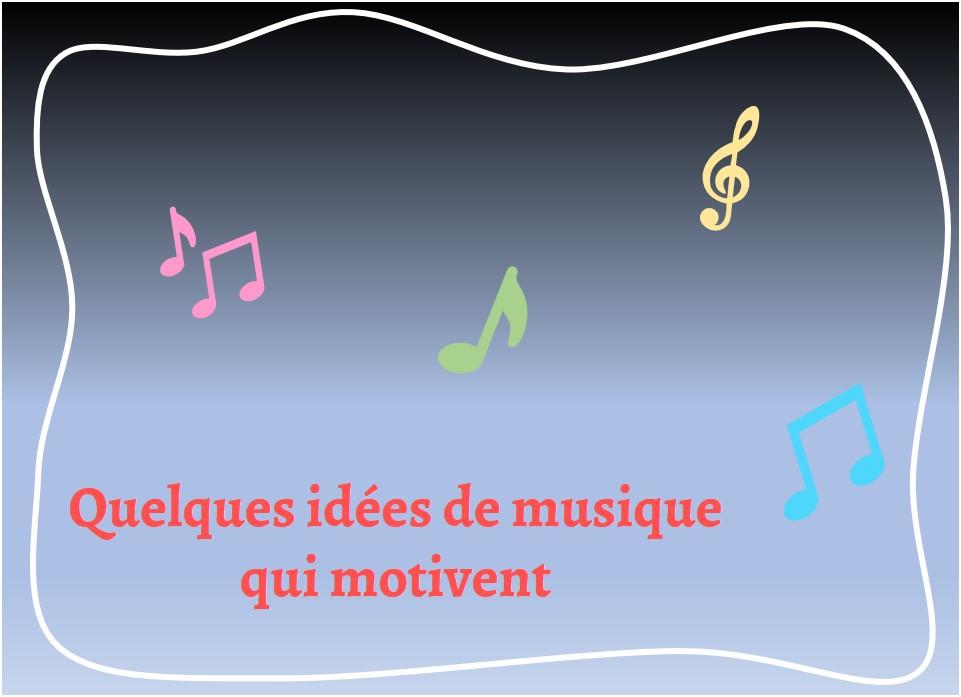 Idée de musique qui motive