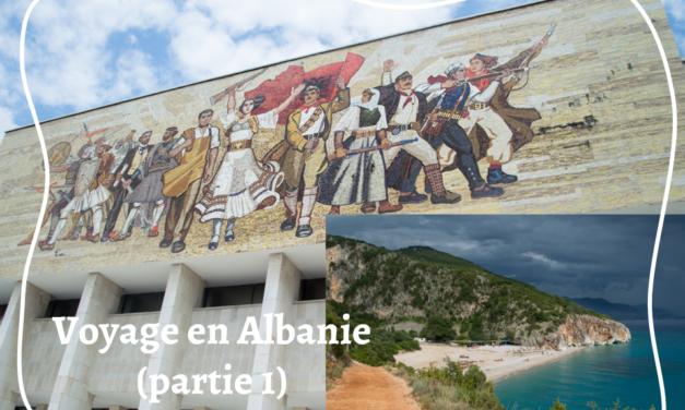 [PARTIE 1] Voyage en Albanie : Une destination qui fait rêver, mon carnet de voyage