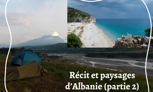 [Partie 2/Fin] Mirëpritur në Republika e Shqipërisë : à la découverte des paysages d'Albanie